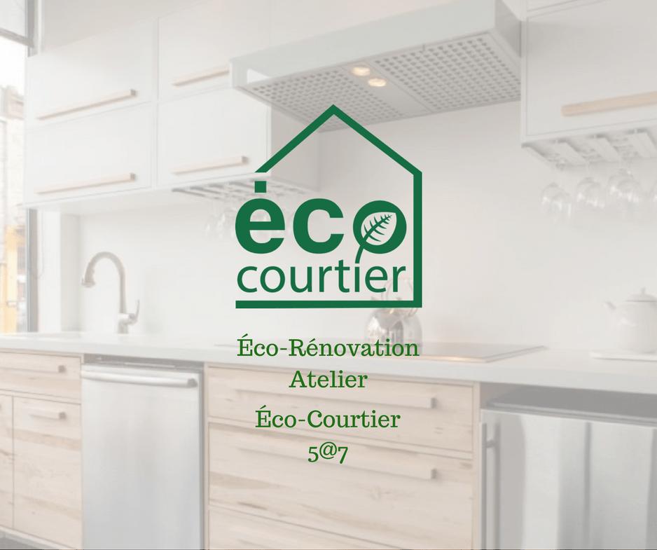 Atelier d'éco-rénovation et 5@7 spécial certification Éco-Courtier
